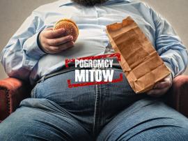 Jedz tłuszcz, będziesz tłusty i… inne mity