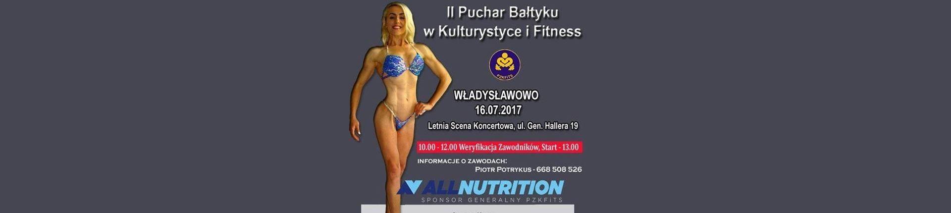 16.07.2017 II Puchar Bałtyku w Kulturystyce i Fitness 2017 - Władysławowo